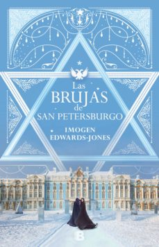 Descarga libros gratis en línea LAS BRUJAS DE SAN PETERSBURGO (Spanish Edition) de IMOGEN EDWARDS-JONES 9788466665667