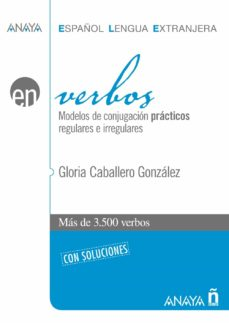verbos: modelos de conjugacion practicos regulares e irregulares-gloria caballero gonzalez-9788466786867