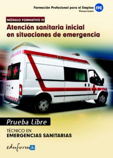 pruebas libres para la obtencion del titulo de tecnico de emergen cia. ciclo formativo de grado medio: emergencias sanitarias-9788467681567