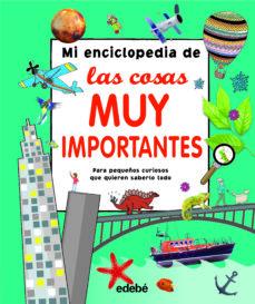 mi enciclopedia de las cosas muy importantes-9788468339467