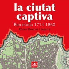 Elmonolitodigital.es La Ciutat Captiva (Barcelona 1714-1860) Image
