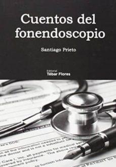 Libro gratis descargar ipod CUENTOS DEL FONENDOSCOPIO 9788473605267 de SANTIAGO PRIETO