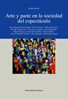 arte y parte en la sociedad del espectaculo-9788474859867