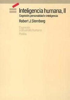 Bressoamisuradi.it Inteligencia Humana Ii: Cognicion, Personalidad E Inteligencia Image