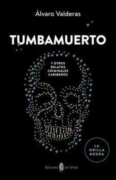 Descargar ebook gratis para kindle TUMBAMUERTO en español de ALVARO VALDERAS ALONSO 9788476289167 ePub RTF