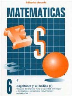 CUADERNO MATEMATICAS Nº 6 - MAGNITUDES Y SU MEDIDA (I) - VV.AA. | Adahalicante.org