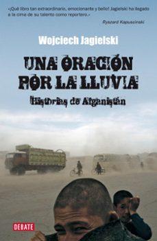 Los mejores libros de descarga de foros UNA ORACION POR LA LLUVIA 9788483067567  in Spanish de WOJCIECH JAGIELSKI