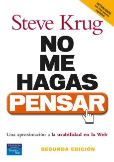 no me hagas pensar: una aproximacion a la usabilidad en la web (2 ª ed.)-steve krug-9788483222867