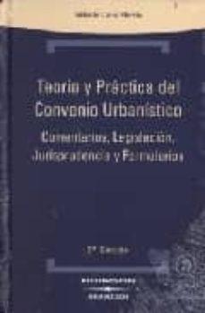 Curiouscongress.es Teoria Y Practica Del Convenio Urbanistico, Comentarios, Legislac Ion, Jurisprudencia Y Formularios (5ª Ed.) Image