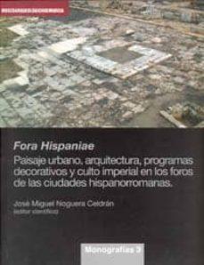 Followusmedia.es Fora Hispaniae. Paisaje Urbano, Arquitectura, Programas Decorativ Os Y Culto Imperial En Los Foros De Las Ciudades Hispanorromanas Image
