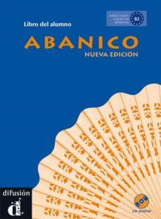 Descargas gratuitas de libros para ipod touch. ABANICO (NUEVA EDICION)  LIBRO DEL ALUMNO + CD de