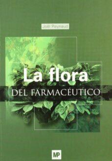 Descargar ebooks en francés gratis LA FLORA DEL FARMACEUTICO de J. REYNAUD DJVU ePub 9788484761167