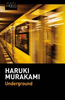 Foros para descargar ebooks UNDERGROUND de HARUKI MURAKAMI in Spanish 9788490661567