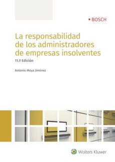 Descargar LA RESPONSABILIDAD DE LOS ADMINISTRADORES DE EMPRESAS INSOLVENTES gratis pdf - leer online