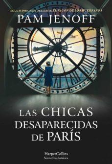 Libros para descargar en laptop LAS CHICAS DESAPARECIDAS DE PARIS (Literatura española) 9788491394167