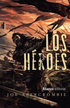Descargando audiolibros en blackberry LOS HEROES (NOVELA DEL MUNDO DE LA PRIMERA LEY) en español iBook MOBI