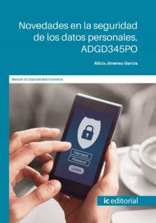 Descarga gratuita de libros completos en línea. (I.B.D.) NOVEDADES EN LA SEGURIDAD DE LOS DATOS PERSONALES. ADGD345PO