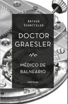 Descargar audio libro mp3 DOCTOR GRAESLER MEDICO DE BALNEARIO (Spanish Edition) de ARTHUR SCHNITZLER