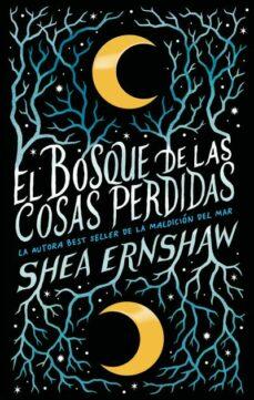 EL BOSQUE DE LAS COSAS PERDIDAS | SHEA ERNSHAW | Comprar libro ...