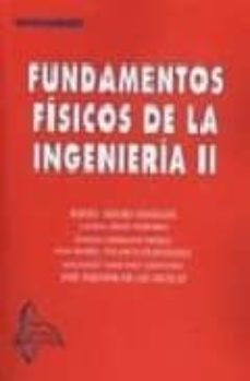 Descargar FUNDAMENTOS FISICOS DE LA INGENIERIA II gratis pdf - leer online