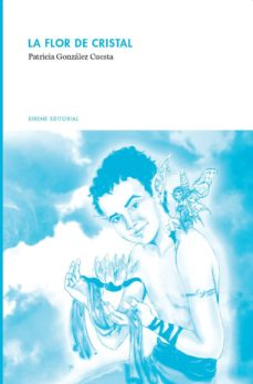 la flor de cristal (ebook)-patricia gonzález cuesta-9788494152467
