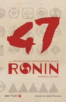 Titantitan.mx 47 Ronin: La Historia De Los Leales Samurais De Ako Image