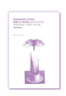 Inmaswan.es Demasiado Joven Para El Blues (Antología Personal 1998-2014) Image
