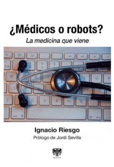 Libros en línea gratuitos descargar pdf ¿MEDICOS O ROBOTS?: LA MEDICINA QUE VIENE FB2