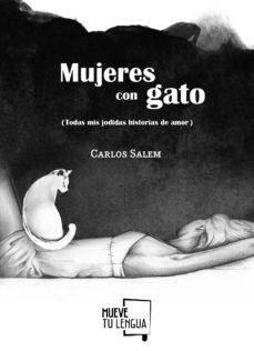 Descargas gratuitas de libros de kindle 2012 MUJERES CON GATO (TODAS MIS JODIDAS HISTORIAS DE AMOR)