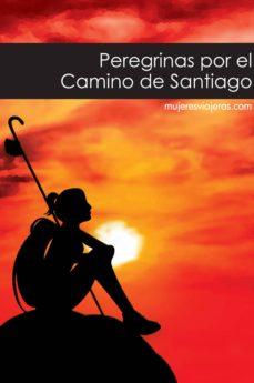 peregrinas por el camino de santiago (ebook)-9788494672767
