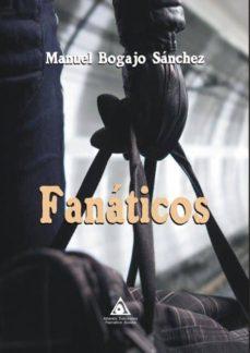 Descargas de libros de texto gratis FANATICOS en español CHM DJVU de MANUEL BOGAJO SANCHEZ