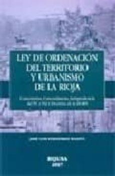 Cdaea.es Ley De Ordenacion Del Territorio Y Urbanismo De La Rioja : Coment Arios, Concordancias, Jurisprudencia Del Tc Y Tsj Y Doctrina De La Drgn Image