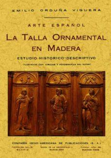 Descargar libros de audio en francés ARTE ESPAÑOL: TALLA ORNAMENTAL EN MADERA (ED. FACSIMIL)