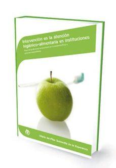 Amazon descarga gratuita de libros electrónicos kindle INTERVENCION EN LA ATENCION HIGIENICO-ALIMENTARIA EN INSTITUCIONE S. PAPEL DEL PROFESIONAL SOCIOSANITARIO EN LA ASISTENCIA FISICA A PERSONAS DEPENDIENTES en español iBook PDF 9788498392067 de Mª DEL PILAR ESPERANZA