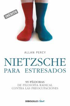 nietzsche para estresados-allan percy-9788499083667