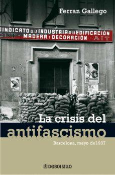 la crisis del antifascismo (ebook)-ferran gallego-9788499891767