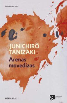Descargando un libro kindle a ipad ARENAS MOVEDIZAS (Spanish Edition) de JUNICHIRO TANIZAKI