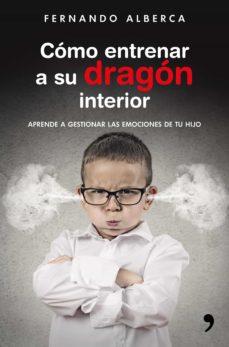 cómo entrenar a su dragón interior (ebook)-fernando alberca-9788499986067