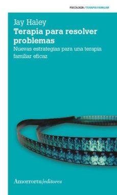 terapia para resolver problemas (3ª ed.)-jay haley-9789505181667