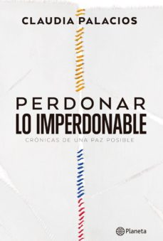 perdonar lo imperdonable (ebook)-claudia palacios-9789584246967