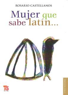 Ipod descarga audiolibros MUJER QUE SABE LATIN (Literatura española) de ROSARIO CASTELLANOS CHM DJVU