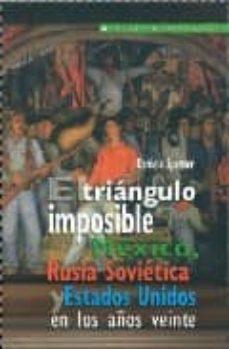 Vinisenzatrucco.it El Triangulo Imposible: Mexico, Rusia Sovietica Y Estados Unidos En Los Años Veinte Image