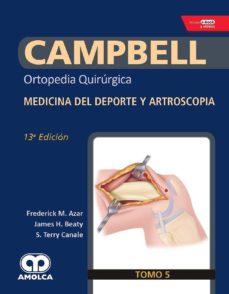 Descarga gratuita de libros en pdf de Rapidshare. CAMPBELL ORTOPEDIA QUIRURGICA (TOMO 5): MEDICINA DEL DEPORTE Y ARTROSCOPIA + E-BOOK Y VIDEOS  9789804300967