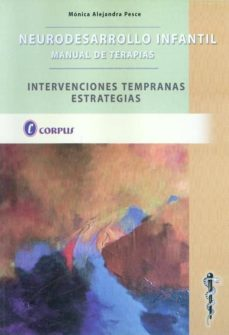 Descarga de libros de google pdf NEURODESARROLLO INFANTIL. MANUAL DE TERAPIAS. INTERVENCIONES TEMP RANAS ESTRATEGIAS 9789871860067