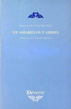 DE AMARILLOS Y GRISES - JUAN JOSÉ, VINAGRE DÍAZ | Adahalicante.org