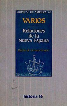 RELACIONES DE LA NUEVA ESPAÑA - VVAA | Adahalicante.org
