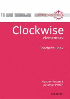 clockwise elementary. teacher s book-heather potten-jonathan potten-9780194340977