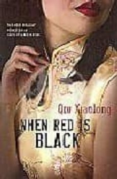 WHEN RED IS BLACK - QIU XIAOLONG |