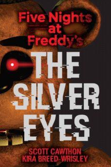 five nights at freddy s: the silver eyes-kira breed-wrisley-scott cawthon-9781338134377