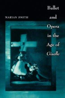 """ballet and opera in the age of """"giselle"""" (ebook)-marian smith-9781400832477"""